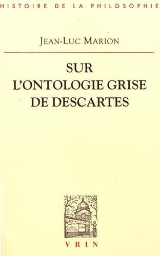 Sur l'ontologie grise de Descartes: Science cartésienne et savoir aristotélicien dans les Regulae