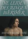 Goethe: Die Leiden des jungen Werther (Illustriert) (Speziell für digitale Lesegeräte)