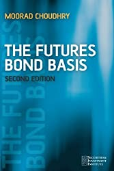 The Futures Bond Basis by Moorad Choudhry (2006-05-12)