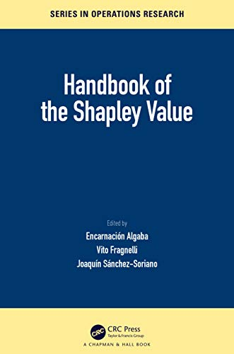 Handbook of the Shapley Value (Chapman & Hall/CRC Series in Operations Research) (English Edition)