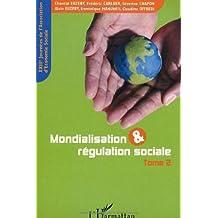 Mondialisation et régulation sociale : XXIIIèmes Journées de l'Association d'Economie Sociale, Grenoble, 11-12 septembre 2003, Tome 2