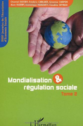 Mondialisation et rgulation sociale : XXIIImes Journes de l'Association d'Economie Sociale, Grenoble, 11-12 septembre 2003, Tome 2