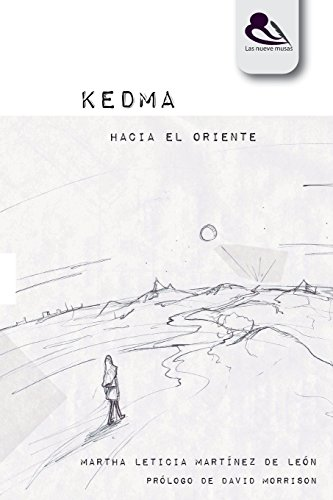 KEDMA: HACIA EL ORIENTE por Martha Leticia Martínez de León