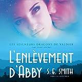 L'enlevement d'Abby: Les Seigneurs Dragons de Valdier, Tome 1