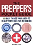 The Prepper's Pocket Guide: 101 Easy Things You Can Do to Ready Your Home for a Disaster by Bonnie Carr (2012-12-24)