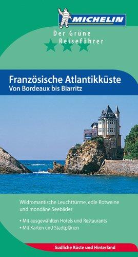Französische Atlantikküste. Von Bordeaux bis Biarritz. (Grüne Reiseführer deutsch)