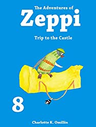 The Adventures of Zeppi - A Penguin Story - #8 Trip to the Castle