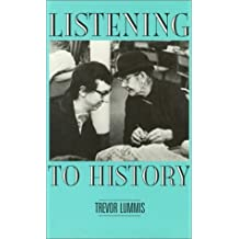 Listening to History: The Authenticity of Oral Evidence by Trevor Lummis (1988-08-11)