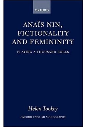 Ana???s Nin, Fictionality and Femininity (Oxford English Monographs) by Helen Tookey (2003-03-27)