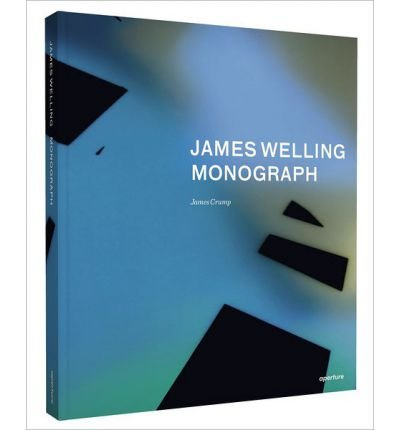 [(James Welling: Monograph)] [ By (author) James Welling, By (author) Eva Respini, By (author) Mark Godfrey, Edited by James Crump ] [April, 2013]