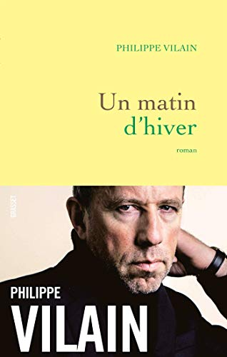 Un matin d'hiver: roman par  Philippe Vilain