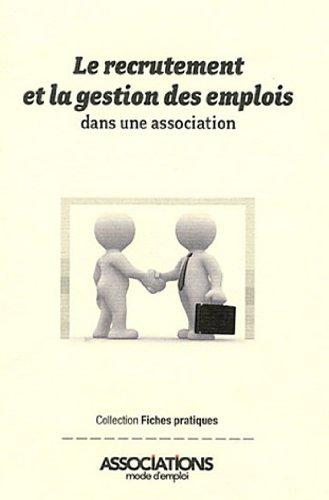 Le recrutement et la gestion des emplois dans une association