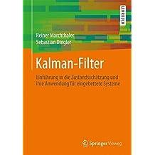 Kalman-Filter: Einführung in die Zustandsschätzung und ihre Anwendung für eingebettete Systeme