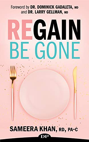 Regain Be Gone: 12 Strategies to Maintain the Body You Earned After Bariatric Surgery book cover