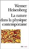 La Nature dans la physique contemporaine de Heisenberg ( 22 février 2000 ) - Folio (22 février 2000) - 22/02/2000