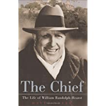 The Chief: The Life of William Randolph Hearst by David Nasaw (2000-06-16)