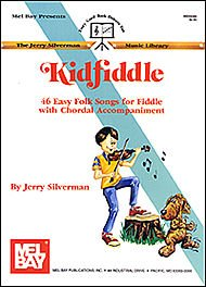 KIDFIDDLE FOR VIOLIN: 46 EASY FOLK SONGS FOR FIDDLE WITH CHORDAL ACCOMPANIMENT