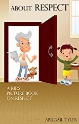 Children's Book About Respect: A Kids Picture Book About Respect With Photos and Fun Facts (English Edition)
