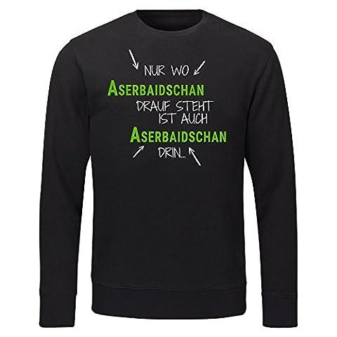 Sweatshirt Nur wo Aserbaidschan drauf steht ist auch Aserbaidschan drin schwarz Herren Gr. S bis 2XL, Größe:M