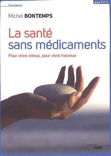 La santé sans médicaments par Michel Bontemps