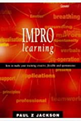 Learning Through Improvisation: How to Make Training Creative, Flexible and Spontaneous Hardcover