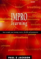 Learning Through Improvisation: How to Make Training Creative, Flexible and Spontaneous