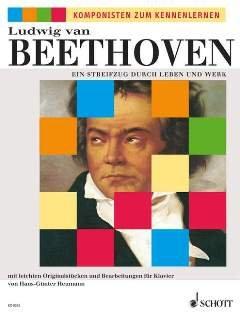 EIN STREIFZUG DURCH LEBEN UND WERK - arrangiert für Klavier [Noten / Sheetmusic] Komponist: BEETHOVEN LUDWIG VAN aus der Reihe: KOMPONISTEN ZUM KENNENLERNEN