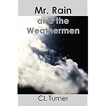 Mr. Rain and the Weathermen (English Edition)