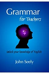 Grammar for Teachers: Unlock your knowledge of English Paperback