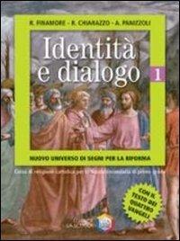 Identit e dialogo. Nuovo universo di segni per la riforma. Per la Scuola media: 1