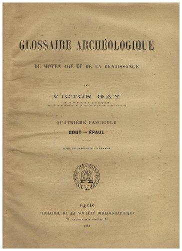 Glossaire archéologique du moyen âge et de la renaissance. Quatrième fascicule COUT - EPAUL par Victor GAY