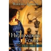 [{ The Highlander's Folly By Longley, Barbara ( Author ) Feb - 03- 2015 ( Paperback ) } ]