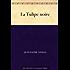 La Tulipe noire (French Edition)