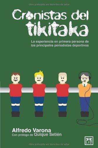 Portada del libro Cronistas del tikitaka (VIVA) de Alfredo Varona (jun 2011) Tapa blanda
