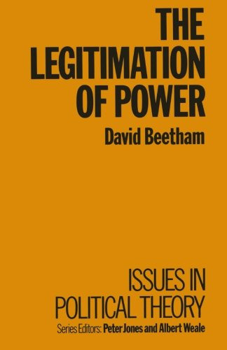 The Legitimation of Power (Issues in Political Theory)