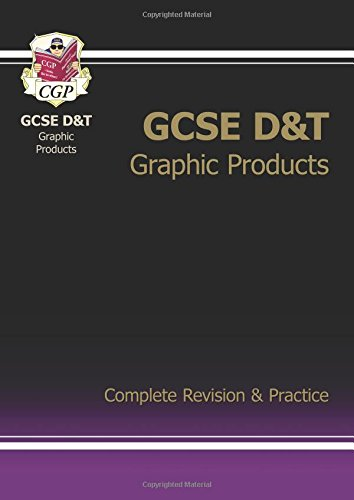 GCSE Design & Technology Graphic Products Complete Revision & Practice: Complete Revision and Practice (Complete Revision & Practice Guide)