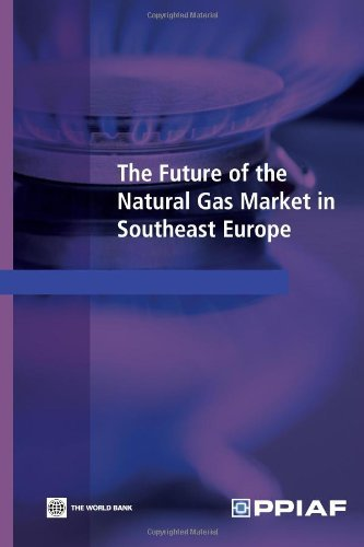The Future of the Natural Gas Market in Southeast Europe by Public-Private Infrastructure Advisory Facility (2010-08-30)
