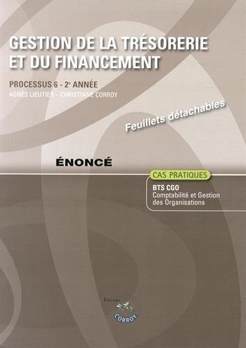Gestion de la trsorerie et du financement Processus 6 du BTS CGO : Enonc