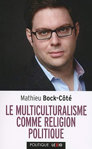 Le multiculturalisme comme religion politique par Mathieu Bock-cote