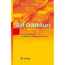 Auf Crashkurs. Automobilindustrie im globalen Verdrängungswettbewerb