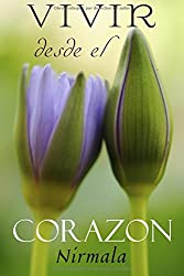 Vivir Desde el Corazon: (Living from the Heart)