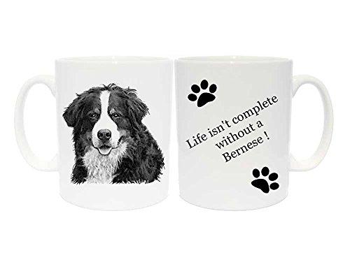 Berner Sennenhund Keramik Tasse Geschenk mit 6verschiedenen Beschriftungen, keramik, Life isn't complete without a Bernese! (Meine Einzige Tasse Kaffee)