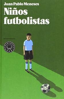 Niños futbolistas (Spanish Edition) par [Meneses, Juan Pablo]