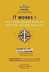 It Works! The Little Golden Book to Help You Become Wealthy. (English Edition)