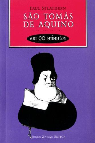 So Toms De Aquino Em 90 Minutos. Coleo Filsofos em 90 minutos (Em Portuguese do Brasil)