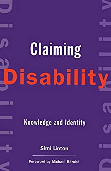 Claiming Disability: Knowledge and Identity (Cultural Front) von [Linton, Simi]