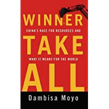 Winner Take All: China's Race for Resources and What It Means for the World (English Edition)
