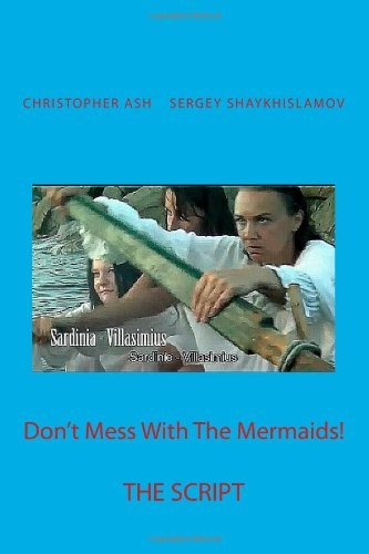 Don't Mess With The Mermaids! by Christopher Ash (2013-11-28)