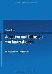 Adoption und Diffusion von Innovationen: Ein mikroökonomisches Modell (Gabler Edition Wissenschaft)