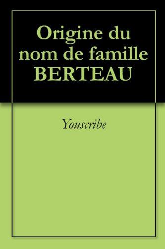 Origine du nom de famille BERTEAU (Oeuvres courtes) par Youscribe